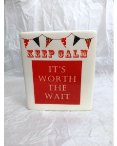 7KC126 'Keep Calm It's Worth The Wait' Ceramic Money Bank